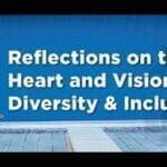 The Heart and Vision of Diversity and Inclusion