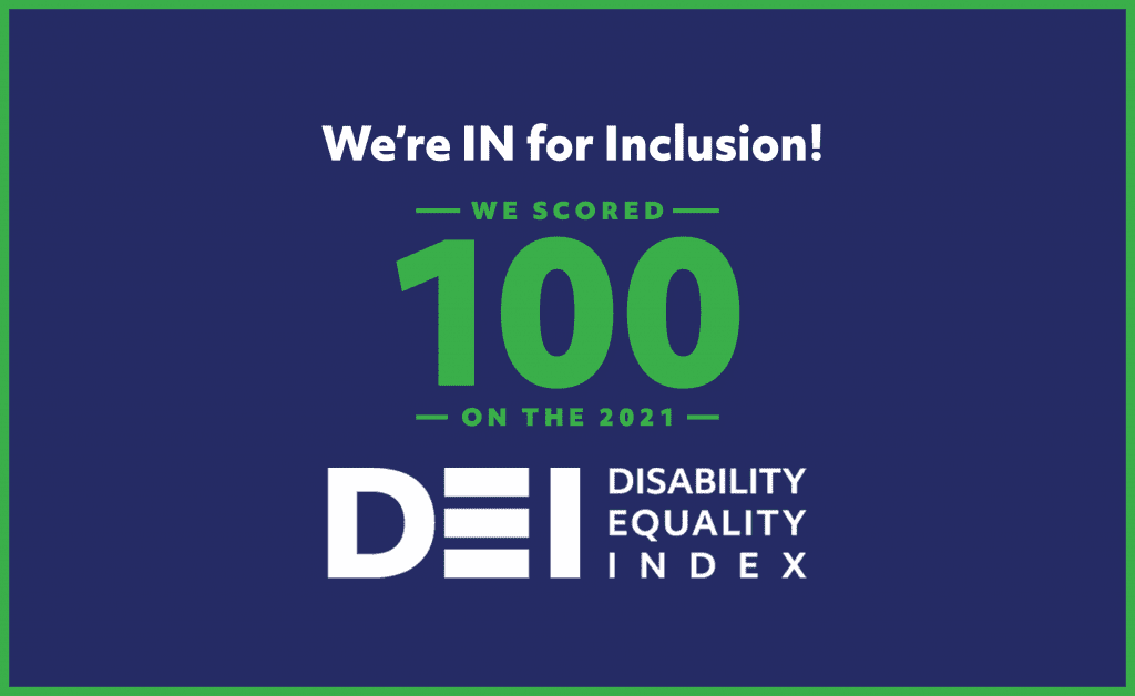 Text on graphic: We're IN for Inclusion! We scored 100 on the 2021 DEI (Disability Equality Index)